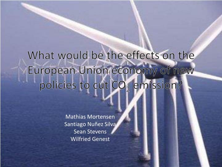 what would be the effects on the european union economy of new policies to cut co 2 emission