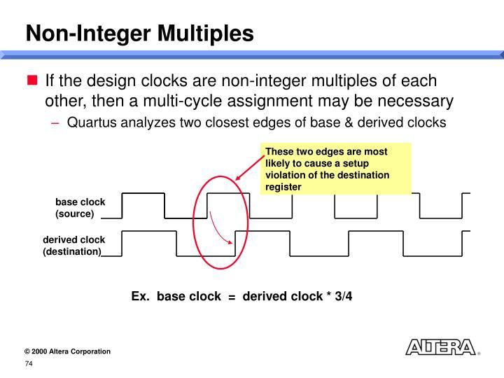 Non-Integer Multiples