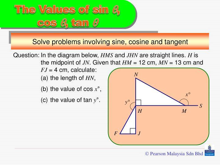 Solve problems involving sine, cosine and tangent