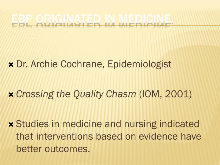 EBP originated in medicine.