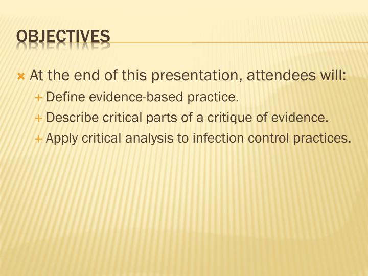 At the end of this presentation, attendees will: