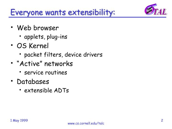 Everyone wants extensibility: