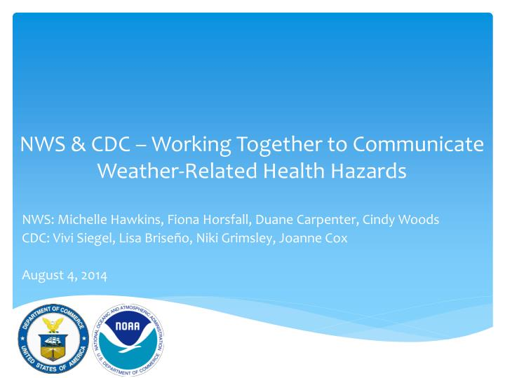 Nws cdc working together to communicate weather related health hazards