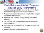 early retirement aka program induced early retirement