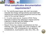 what complicates documentation requirements
