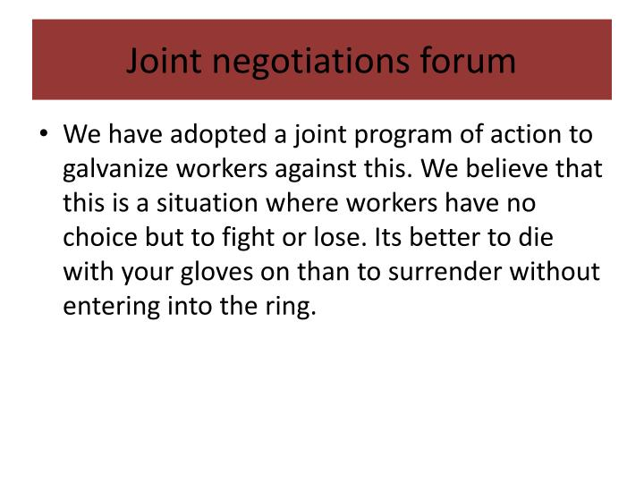 Joint negotiations forum