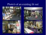 photo s of an existing fit out