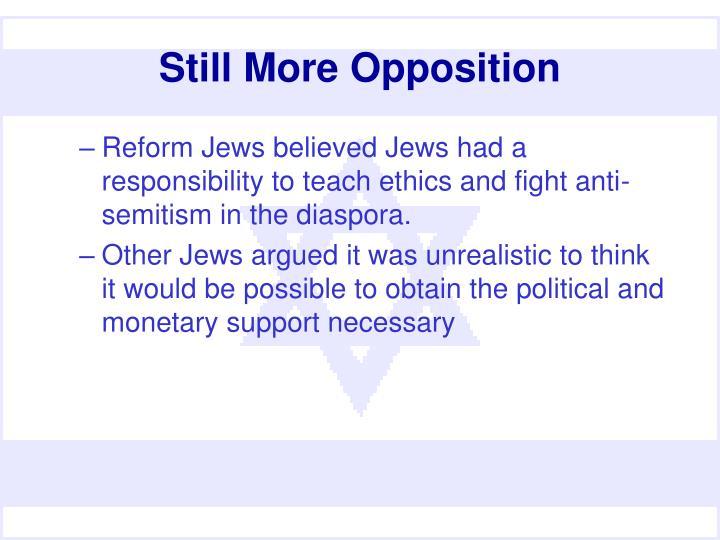 Still More Opposition