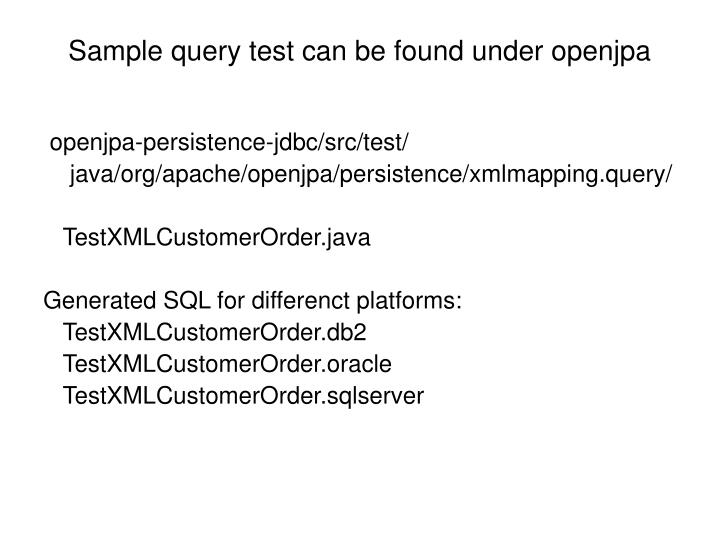 Sample query test can be found under openjpa