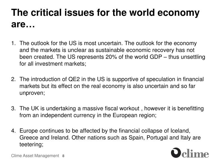 The critical issues for the world economy are…