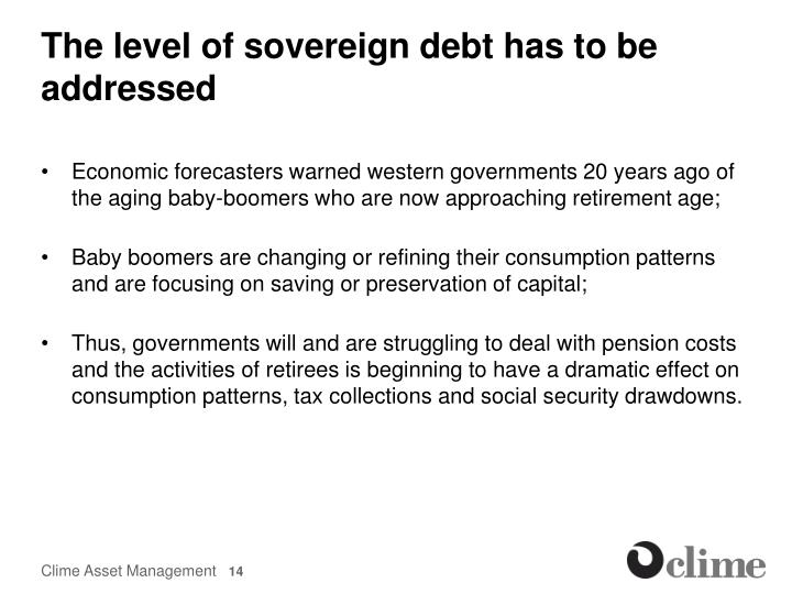 The level of sovereign debt has to be addressed