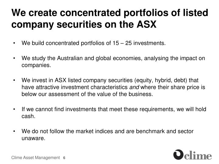 We create concentrated portfolios of listed company securities on the ASX