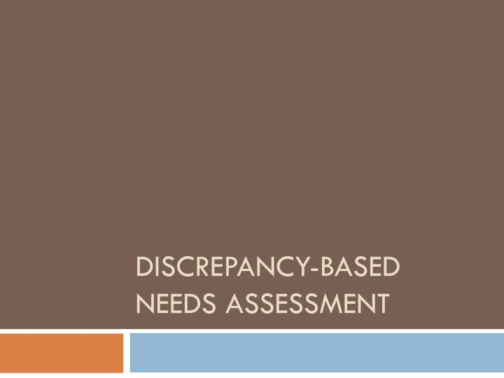 Discrepancy-Based Needs Assessment