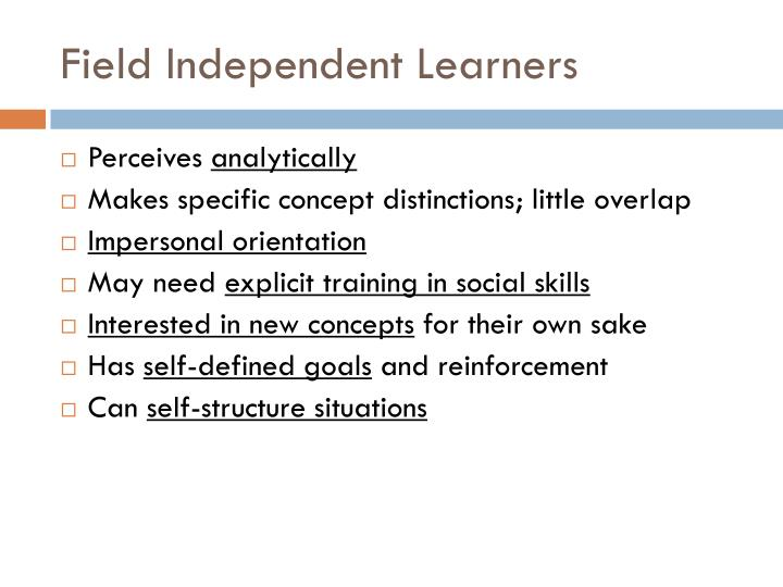 Field Independent Learners