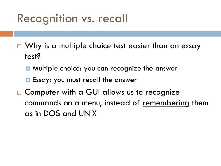 Recognition vs. recall