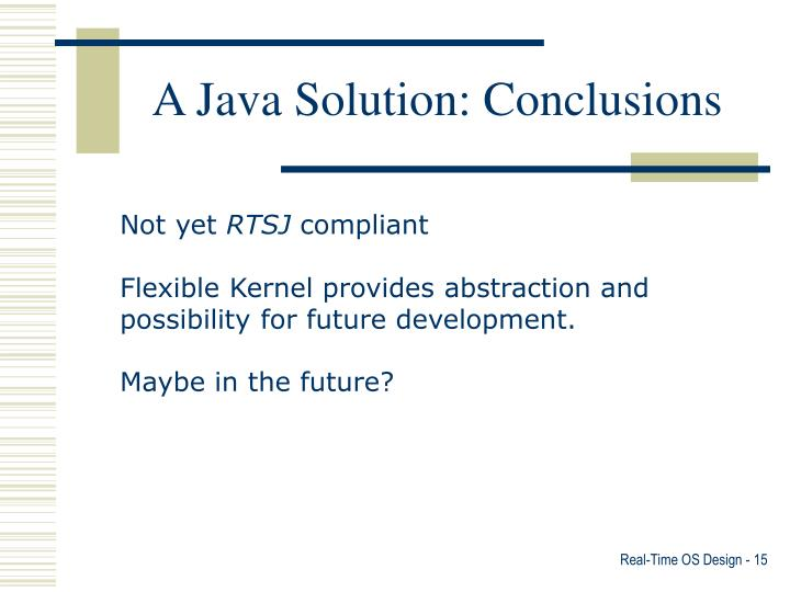 A Java Solution: Conclusions