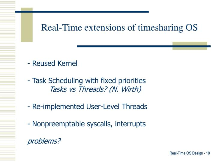 Real-Time extensions of timesharing OS