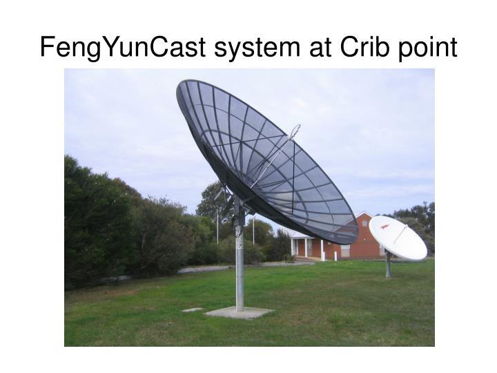FengYunCast system at Crib point