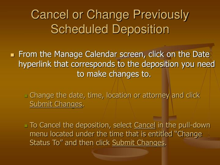 Cancel or Change Previously Scheduled Deposition