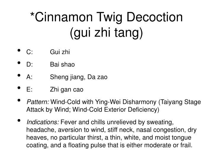 *Cinnamon Twig Decoction