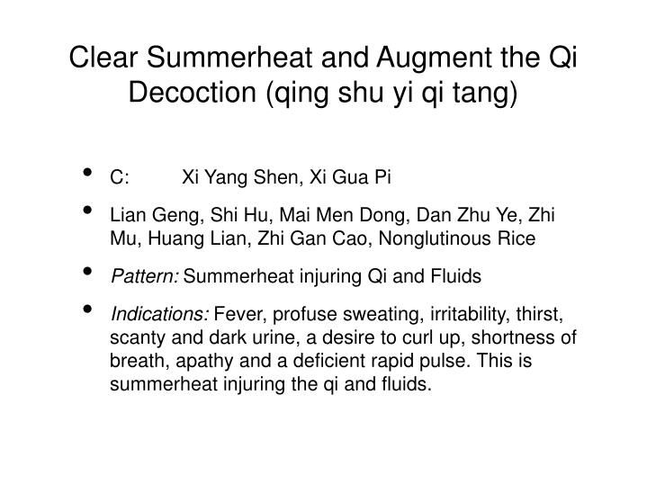Clear Summerheat and Augment the Qi  Decoction (qing shu yi qi tang)