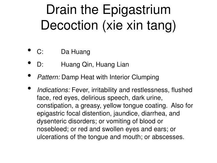 Drain the Epigastrium Decoction (xie xin tang)