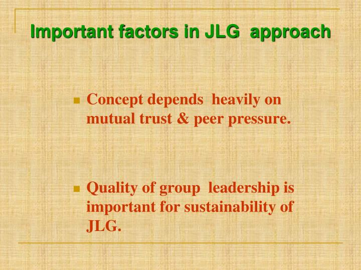 Important factors in JLG  approach