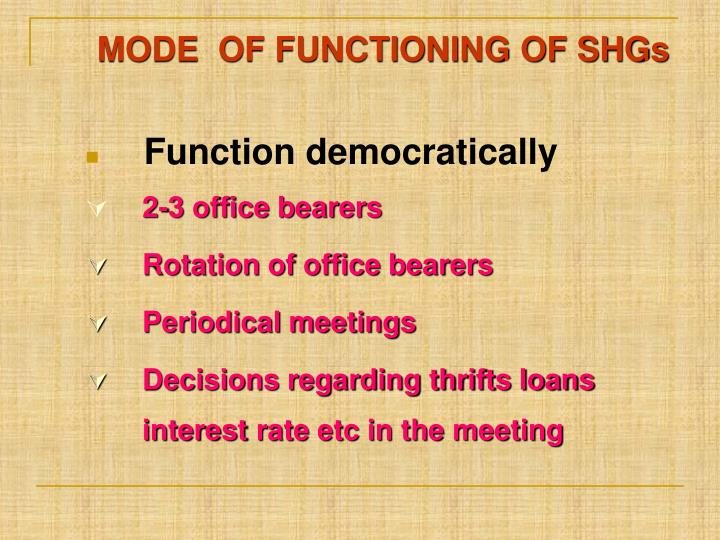 MODE  OF FUNCTIONING OF SHGs