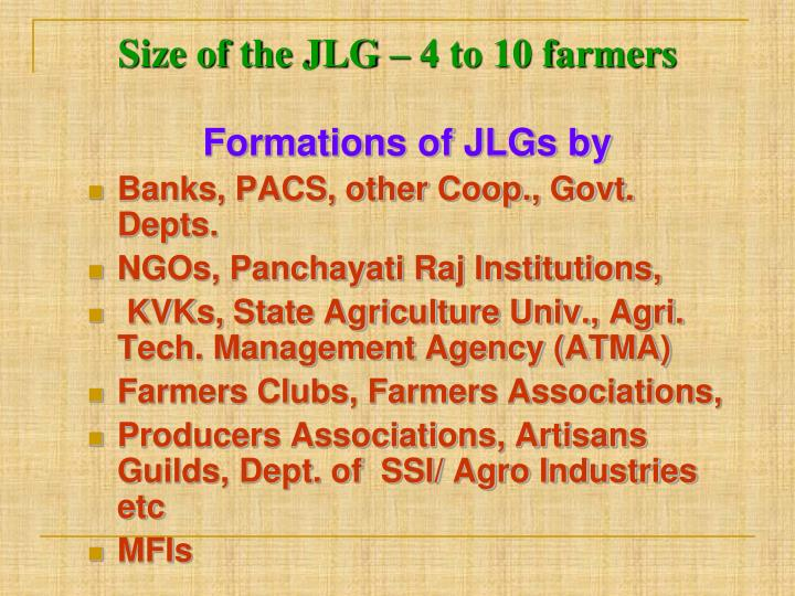 Size of the JLG – 4 to 10 farmers