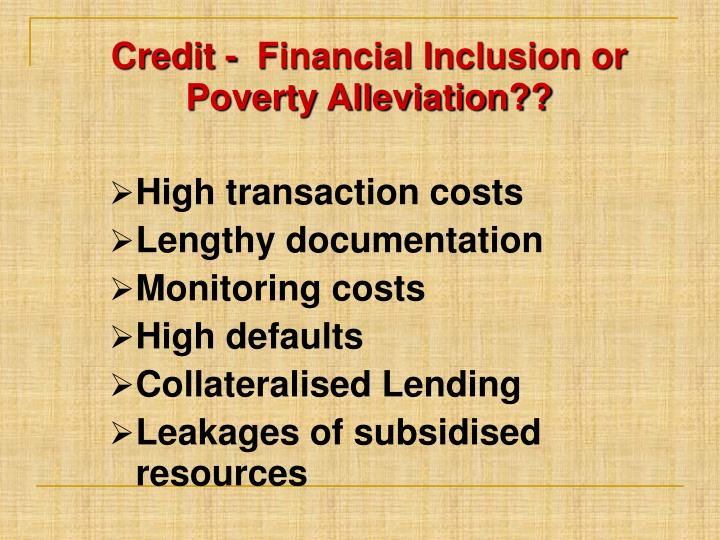 Credit -  Financial Inclusion or