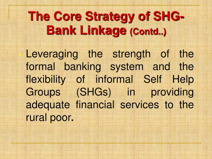 The Core Strategy of SHG-Bank Linkage