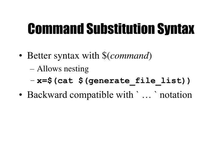 Command Substitution Syntax
