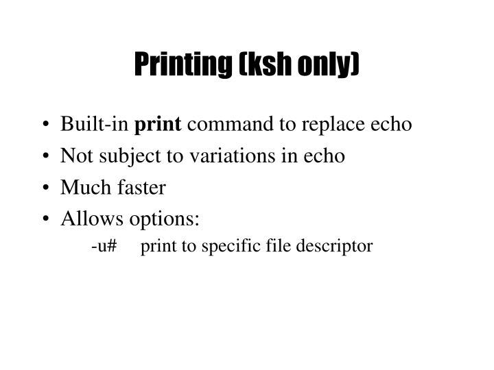Printing (ksh only)
