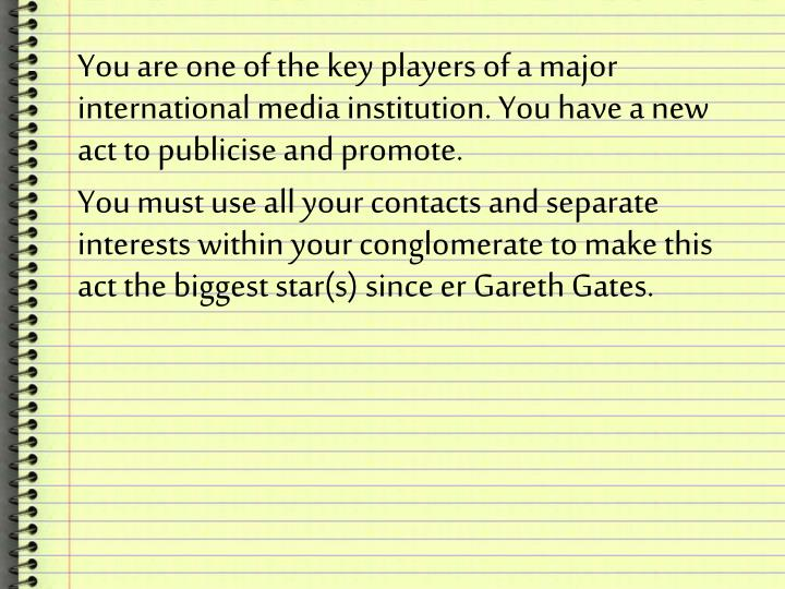 You are one of the key players of a major international media institution. You have a new act to pub...
