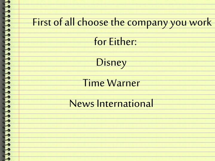 First of all choose the company you work for Either: