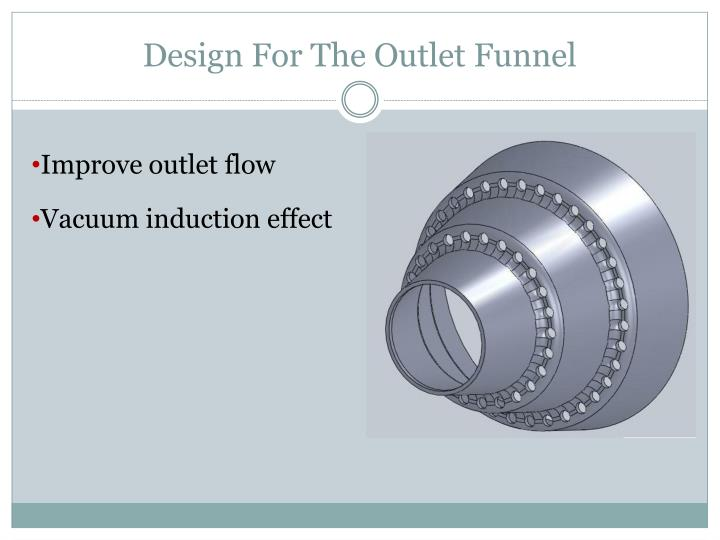 Design For The Outlet Funnel