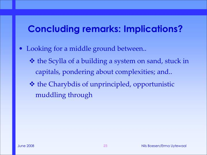 Concluding remarks: Implications?