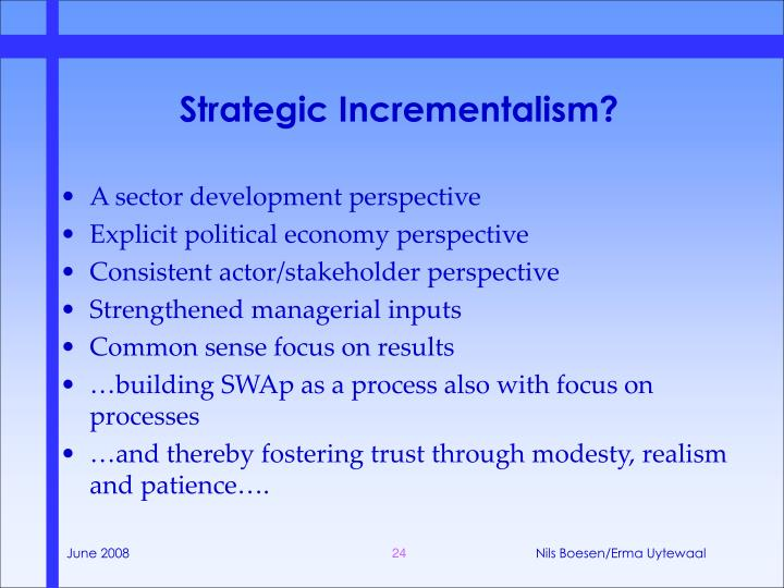 Strategic Incrementalism?