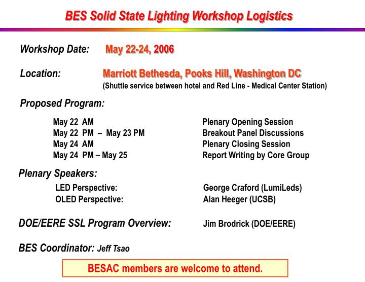 BES Solid State Lighting Workshop Logistics