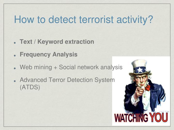 How to detect terrorist activity?
