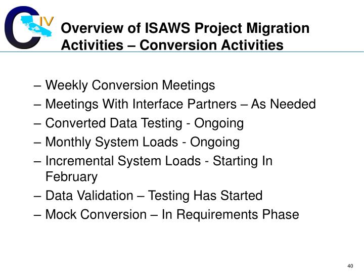 Overview of ISAWS Project Migration Activities – Conversion Activities