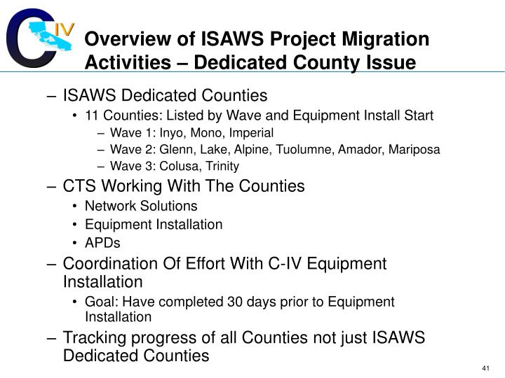 Overview of ISAWS Project Migration Activities – Dedicated County Issue