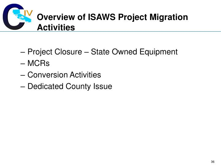 Overview of ISAWS Project Migration Activities