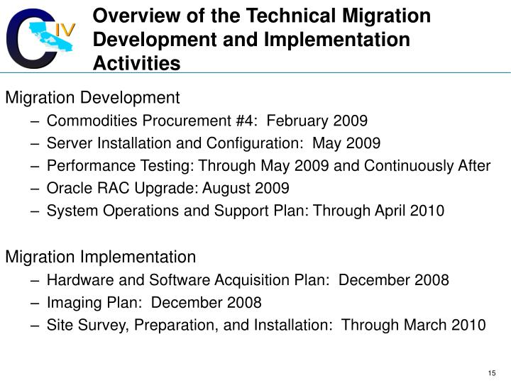 Overview of the Technical Migration Development and Implementation Activities