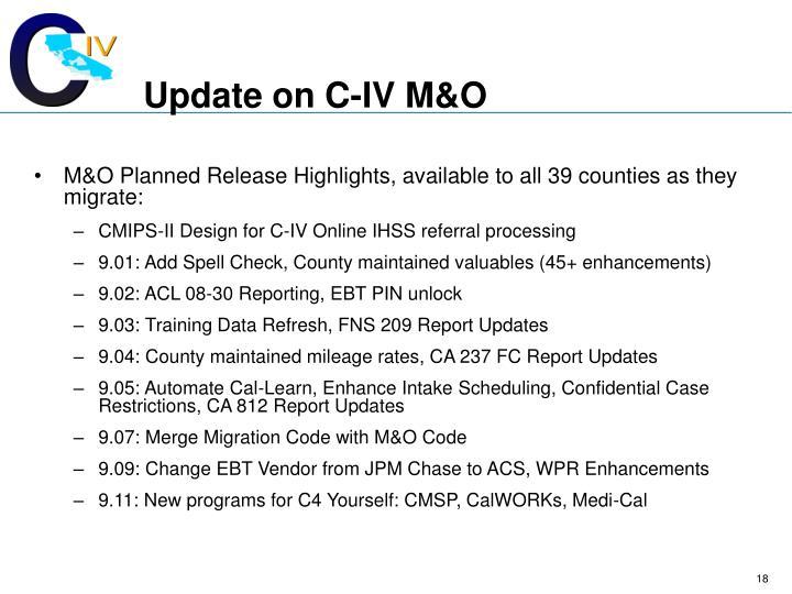 Update on C-IV M&O