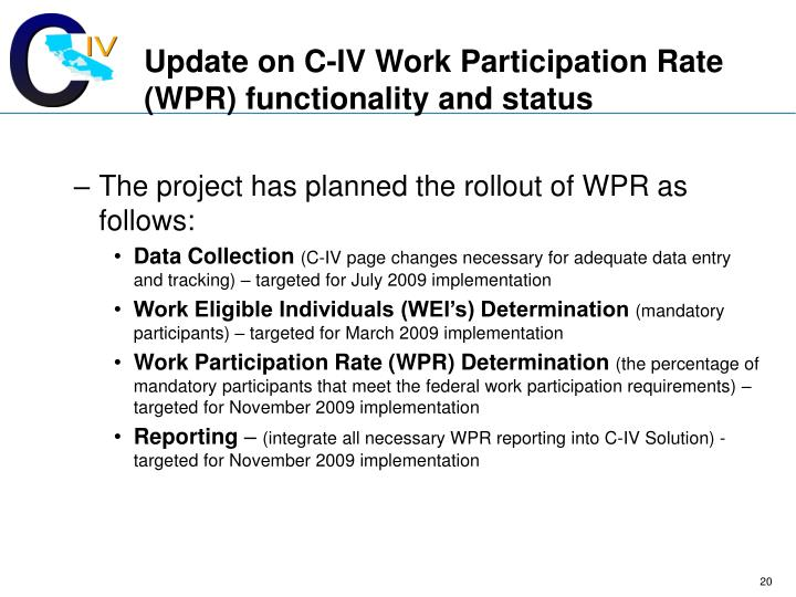 Update on C-IV Work Participation Rate (WPR) functionality and status