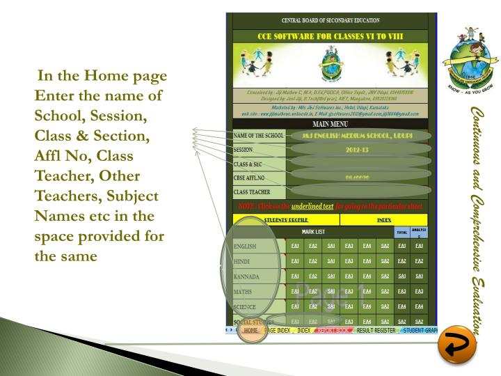 In the Home page Enter the name of School, Session, Class & Section,