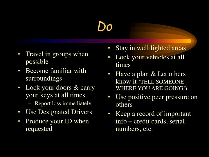 Travel in groups when possible