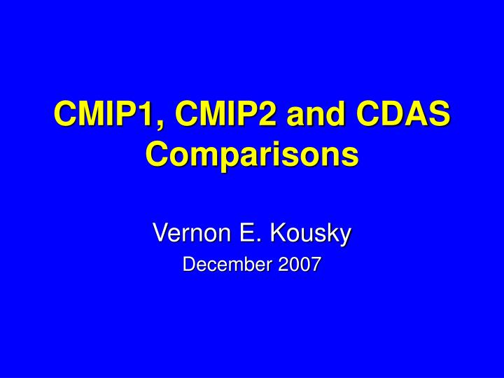 Cmip1 cmip2 and cdas comparisons