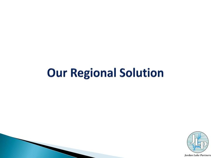 Our Regional Solution